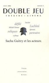 Double jeu t.3 : Sacha Guitry et les acteurs - Couverture - Format classique