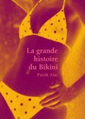 La Grande Histoire Du Bikini - Couverture - Format classique