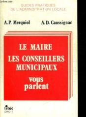 Le Maire Les Conseillers Municipaux Vous Parlent - Couverture - Format classique