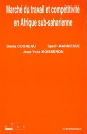 Marche du travail et competitivite en afrique sub-saharienne - Couverture - Format classique