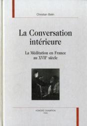 La Conversation Interieure ; La Meditation En France Au Xvii Siecle - Couverture - Format classique
