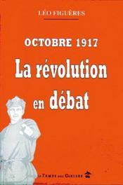 Octobre 17, la révolution en débat ; réflexion sur la révolution russe - Intérieur - Format classique