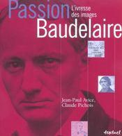 Passion Baudelaire ; l'ivresse des images - Intérieur - Format classique