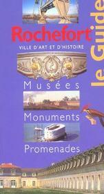 Rochefort ; le guide des musées monuments promenades - Intérieur - Format classique