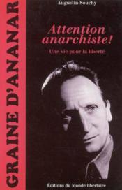 Augustin Souchy, attention anarchiste ! une vie pour la liberté - Couverture - Format classique