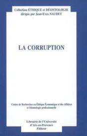 La corruption. centre de recherches en ethique economique etdes affaires et deon - Couverture - Format classique