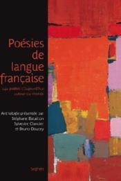 Poésies de langue française ; 144 poètes d'aujourd'hui autour du monde - Couverture - Format classique