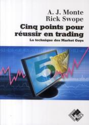 Cinq points pour reussir en trading. la technique des marketguys - Couverture - Format classique