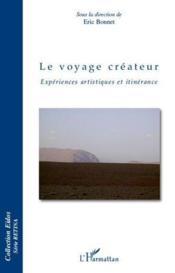 Le voyage créateur ; expériences artistiques et itinérance - Couverture - Format classique