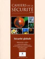 CAHIERS DE LA SECURITE T.14 ; sécurité globale (octobre-décembre 2010) - Couverture - Format classique