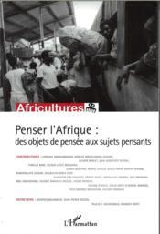 Penser l'Afrique : des objets de pensée aux sujets pensants - Couverture - Format classique