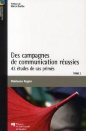 Des campagnes de communication réussies t.2 ; 42 études de cas primés - Couverture - Format classique