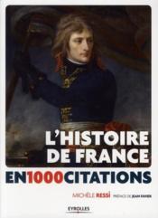 L'histoire de France en 1000 citations , de la Gaule à nos jours - Couverture - Format classique