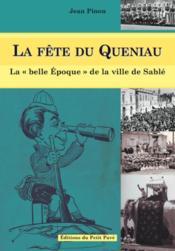 La fête du Queniau ; la « belle époque » de la ville de Sablé - Couverture - Format classique