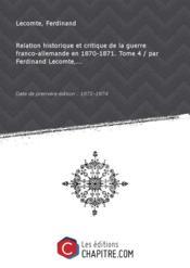 Relation historique et critique de la guerre franco-allemande en 1870-1871. Tome 4 / par Ferdinand Lecomte,... [édition 1872-1874] - Couverture - Format classique