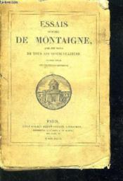 Essais De Michel De Montaigne - Avec Des Notes De Tous Les Commentateurs - Edition Revue Sur Les Textes Originaux - Couverture - Format classique