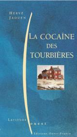 La cocaine des tourbieres - Couverture - Format classique