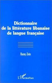 Dictionnaire De La Litterature Libanaise De Langue Francaise - Intérieur - Format classique