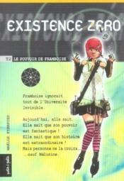 Existence zéro t.2 ; le pouvoir de Framboise - Couverture - Format classique