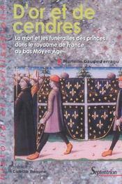 D'or et de cendres la mort et les funerailles des princes dans le royaume de france au bas moyen age - Intérieur - Format classique