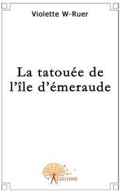 La tatouée de l'île d'émeraude - Couverture - Format classique