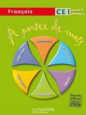A PORTEE DE MOTS ; français ; CE1 ; cycle 2, niveau 3 ; livre de l'élève - Couverture - Format classique