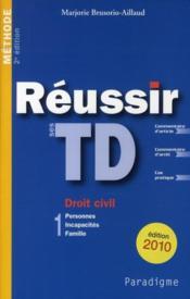 Réussir ses TD t.1 ; droit civil : personnes, incapacités, famille - Couverture - Format classique