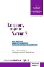 Le droit, de quelle nature ? actes du colloque organisé les 8 et 9 mars 2007, faculté de droit de Montpellier (CERCOP) - Couverture - Format classique