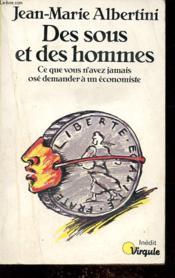 Des Sous Et Des Hommes. Ce Que Vous N'Avez Jamais Ose Demander A Un Economiste - Couverture - Format classique