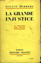 La Grande Injustice.La Question Des Dettes Interalliees. - Couverture - Format classique