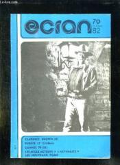 Ecran N° 79 Du 15 Juillet 1982. Sommaire: Clarence Brown, Europe Et Cinema, Cannes 79, Les Mille Acteurs, Les Nouveaux Films... - Couverture - Format classique