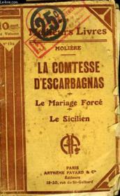 Moliere - La Comtesse D'Escarbagnas - Comedie En Acte Representee Pour La Premiere Fois En 1671 - Le Mariage Force - Comedie En Un Acte - Le Sicilien Ou L'Amour Peintre - Comedie En Un Acte - Couverture - Format classique