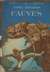 Fauves. Collection : Voir Et Savoir. - Couverture - Format classique