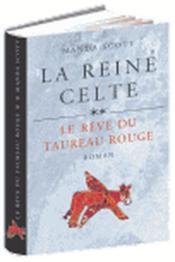 La Reine Celte Tome 2 - LE REVE DU TAUREAU ROUGE - Couverture - Format classique