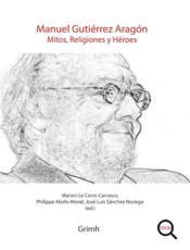 Manuel Gutiérrez Aragon ; mitos, religiones y héroes - Couverture - Format classique