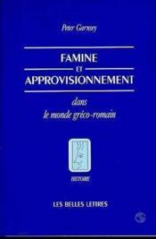 Famine et approvisionnement dans le monde greco-romain - Couverture - Format classique