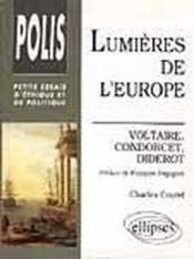 Lumieres De L'Europe Voltaire Condorcet Diderot Petits Essais D'Ethique Et De Politique - Couverture - Format classique