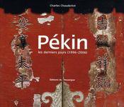 Pékin ; les derniers jours, 1996-2006 - Intérieur - Format classique
