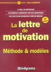 Lettre de motivation : methodes et modeles 4 edt (la) - Intérieur - Format classique