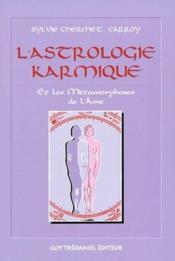 L'astrologie karmique et les métamorphoses de l'âme - Couverture - Format classique