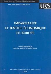 Impartialite Et Justice Economique En Europe. Colloque Organise Par L E Centre Du Droit De L'Entrepr - Intérieur - Format classique