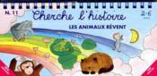Cherche l'histoire t.11 ; les animaux rêvent - Couverture - Format classique