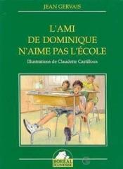 Ami De Dominique N'Aime Pas L'Ecole (L') - Couverture - Format classique