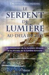 Le serpent de lumière au-delà de 2012 ; le mouvement de la kundalini terrestre et la montée de la lumière féminine - Couverture - Format classique