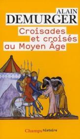 Croisades et croisés au Moyen Âge - Couverture - Format classique