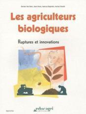 Les agriculteurs biologiques ; ruptures et innovations - Couverture - Format classique
