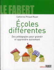 Écoles différentes ; des pédagogies pour grandir et apprendre autrement - Couverture - Format classique
