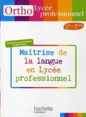 Français ; 1ère/terminale professionnelle bac pro ; maîtrise de la langue en lycée professionnel ; livre de l'élève (édition 2010) - Couverture - Format classique
