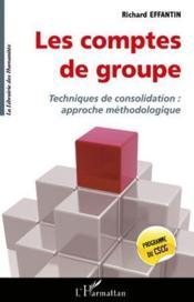Les comptes de groupe ; techniques de consolidation : approche methodologique - Couverture - Format classique