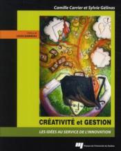 Créativité et gestion ; des idées au service de l'innovation - Couverture - Format classique